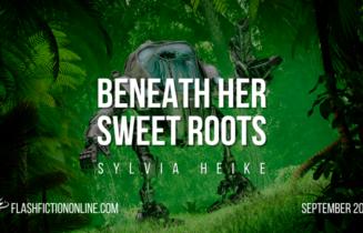 Beneath Her Sweet Roots